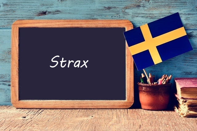 Swedish word of the day: strax