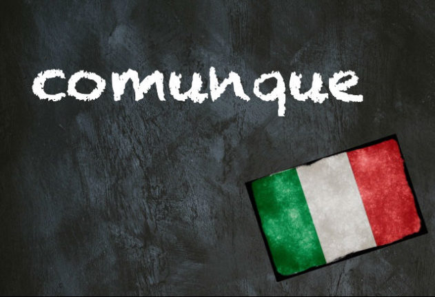 Italian word of the day: 'Comunque'