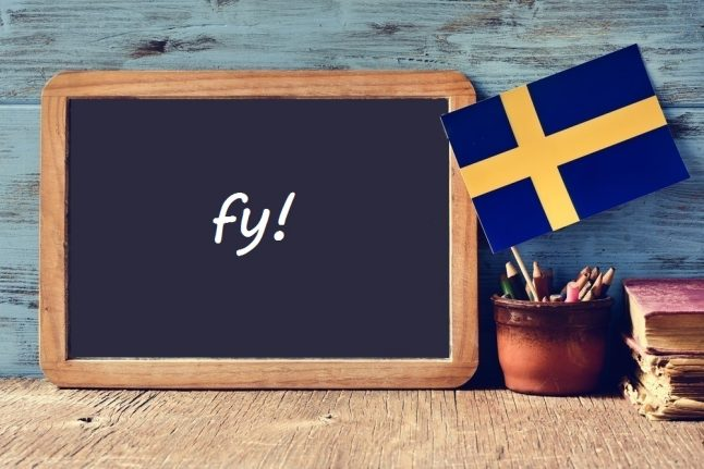 Swedish word of the day: fy