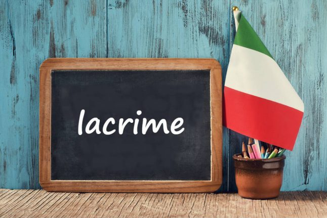 Italian word of the day: 'Lacrime'