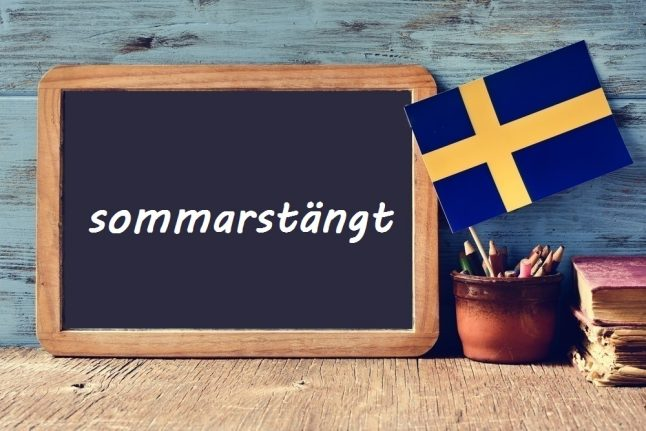 Swedish word of the day: sommarstängt