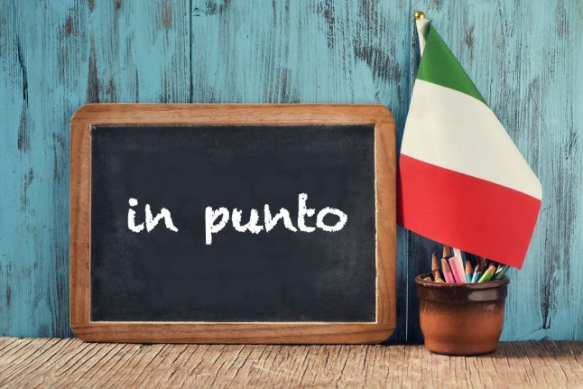 Italian expression of the day: 'In punto'