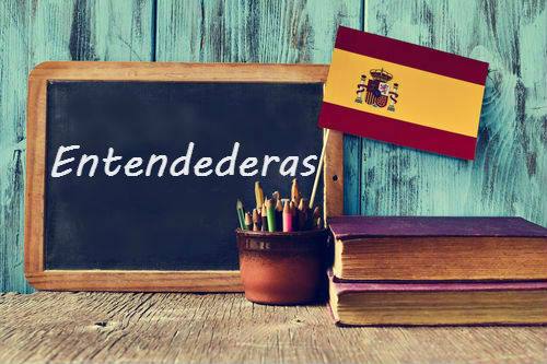 Spanish word of the day: 'Entendederas'