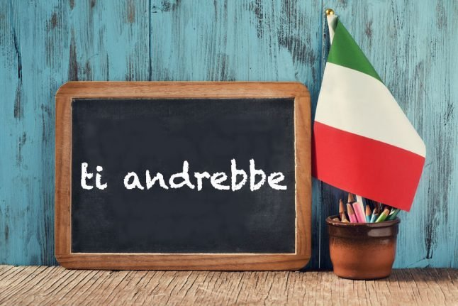 Italian expression of the day: 'Ti andrebbe'