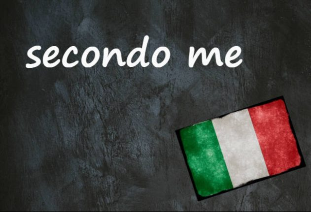 Italian expression of the day: 'Secondo me'