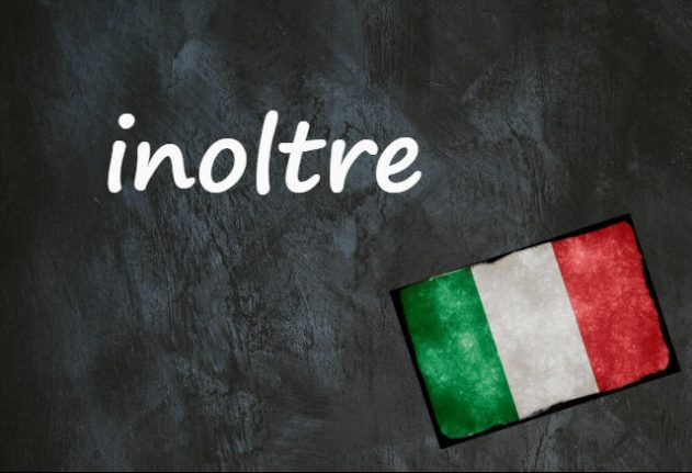 Italian word of the day: 'Inoltre'