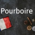 French word of the day: Pourboire