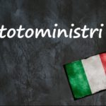 Italian word of the day: 'Totoministri'