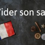 French phrase of the day: Vider son sac