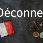 French word of the day: Déconner