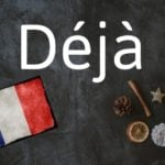 French word of the Day: Déjà