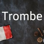 Word of the day: Trombe