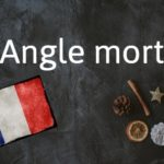 French phrase of the Day: Angle mort