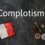 French word of the day: Complotisme
