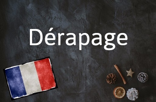 French word of the day: Dérapage