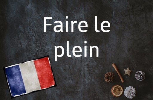 French phrase of the day: Faire le plein